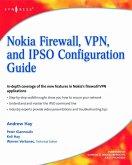 Nokia Firewall, VPN, and IPSO Configuration Guide (eBook, ePUB)