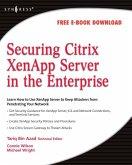 Securing Citrix XenApp Server in the Enterprise (eBook, ePUB)