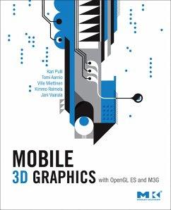 Mobile 3D Graphics (eBook, PDF) - Pulli, Kari; Aarnio, Tomi; Miettinen, Ville; Roimela, Kimmo; Vaarala, Jani