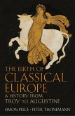The Birth of Classical Europe (eBook, ePUB)
