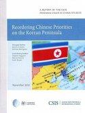 Reordering Chinese Priorities on the Korean Peninsula