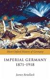 Imperial Germany 1871-1918 (eBook, ePUB)