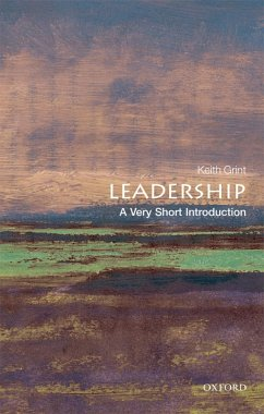 Leadership: A Very Short Introduction (eBook, ePUB) - Grint, Keith
