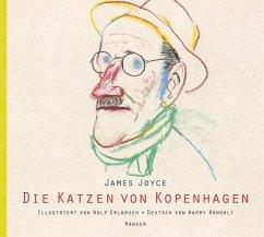 Die Katzen von Kopenhagen - Joyce, James;Erlbruch, Wolf