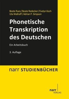 Phonetische Transkription des Deutschen - Rues, Beate; Redecker, Beate; Koch, Evelyn; Wallraff, Uta; Simpson, Adrian P.