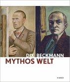 Mythos Welt. Otto Dix und Max Beckmann