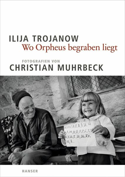 Wo Orpheus begraben liegt - Trojanow, Ilija