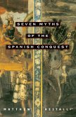 Seven Myths of the Spanish Conquest (eBook, ePUB)