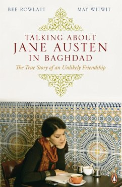Talking About Jane Austen in Baghdad (eBook, ePUB) - Rowlatt, Bee; Witwit, May