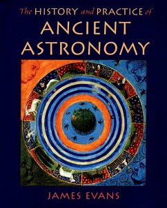 The History and Practice of Ancient Astronomy (eBook, ePUB) - Evans, James