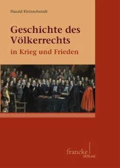 Geschichte des Völkerrechts in Krieg und Frieden - Kleinschmidt, Harald