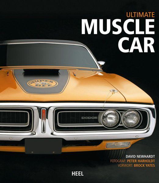 ultimate muscle car von david newhardt; peter harholdt portofrei bei
