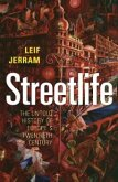 Streetlife: The Untold History of Europe's Twentieth Century (eBook, ePUB)