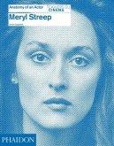 Streep, Meryl: Anatomy of an Actor