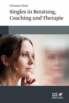 Singles in Beratung, Coaching und Therapie - Thiel, Christian