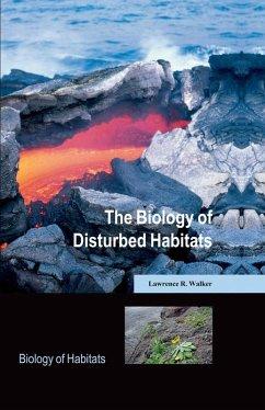 The Biology of Disturbed Habitats (eBook, ePUB) - Walker, Lawrence R.