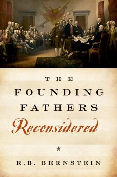 The Founding Fathers Reconsidered (eBook, PDF) - Bernstein, R. B.