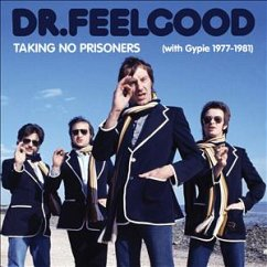 Taking No Prisoners (With Gypie 1977-1981) - Dr.Feelgood