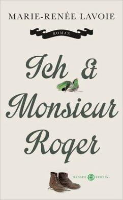 Ich und Monsieur Roger - Lavoie, Marie-Renée