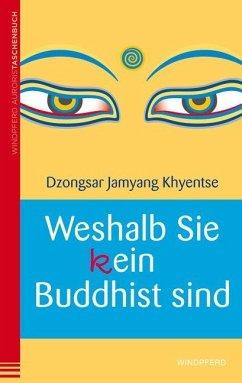 Weshalb Sie (k)ein Buddhist sind - Khyentse, Dzongsar Jamyang
