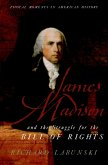 James Madison and the Struggle for the Bill of Rights (eBook, ePUB)