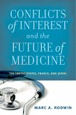 Conflicts of Interest and the Future of Medicine (eBook, PDF)