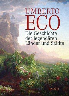 Die Geschichte der legendären Länder und Städte - Eco, Umberto