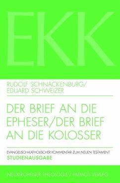 Der Brief an die Epheser / Der Brief an die Kolosser - Schnackenburg, Rudolf; Schweizer, Eduard