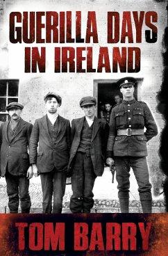 Guerilla Days in Ireland - New Edition - Barry, Tom