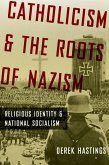 Catholicism and the Roots of Nazism (eBook, PDF)