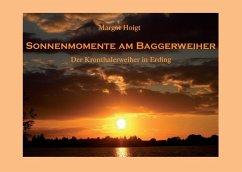Sonnenmomente am Baggerweiher - Hoigt, Margot