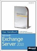 Microsoft Exchange Server 2010 - Das Handbuch (eBook, ePUB)
