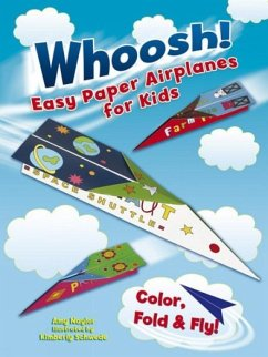 Whoosh! Easy Paper Airplanes for Kids: Color, Fold and Fly! - Naylor, Amy