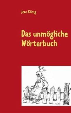 Das unmögliche Wörterbuch - König, Jens