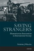 Saving Strangers: Humanitarian Intervention in International Society (eBook, PDF)