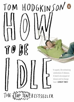 How to be Idle (eBook, ePUB) - Hodgkinson, Tom