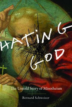 Hating God: The Untold Story of Misotheism (eBo...