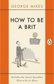 How to be a Brit (eBook, ePUB)