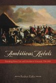 Ambitious Rebels: Remaking Honor, Law, and Liberalism in Venezuela, 1780-1850