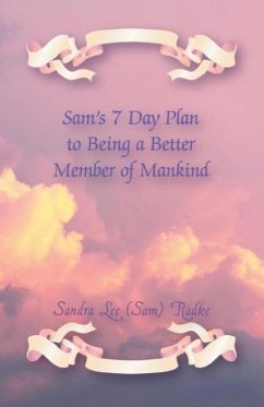 Sam's 7 Day Plan to Being A Better Member of Mankind