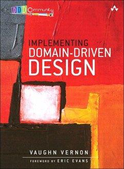 Implementing Domain-Driven Design (eBook, ePUB) - Vernon, Vaughn