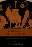 Writing on the Tablet of the Heart Origins of Scripture and Literature (eBook, PDF)