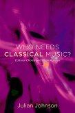 Who Needs Classical Music? (eBook, PDF)
