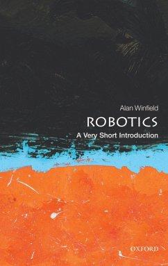 Robotics: A Very Short Introduction (eBook, ePUB) - Winfield, Alan
