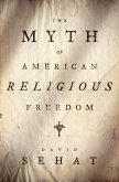The Myth of American Religious Freedom (eBook, PDF)