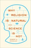 Why Religion is Natural and Science is Not (eBook, PDF)