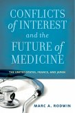 Conflicts of Interest and the Future of Medicine (eBook, ePUB)