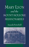 Mary Lyon and the Mount Holyoke Missionaries (eBook, PDF)