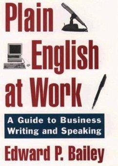 The Plain English Approach to Business Writing (eBook, PDF) - Bailey, Edward P. Jr.