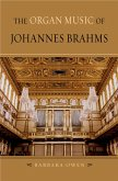 The Organ Music of Johannes Brahms (eBook, PDF)